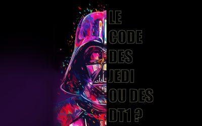 Le code des Jedi ou des DT1 ?