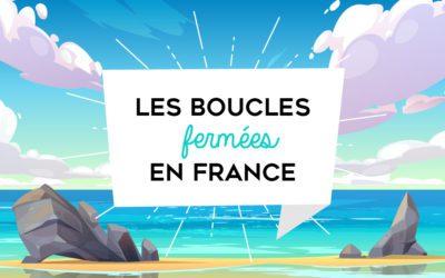 LE guide des boucles fermées en France